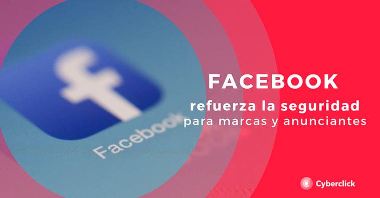 Facebook refuerza la seguridad para marcas y anunciantes