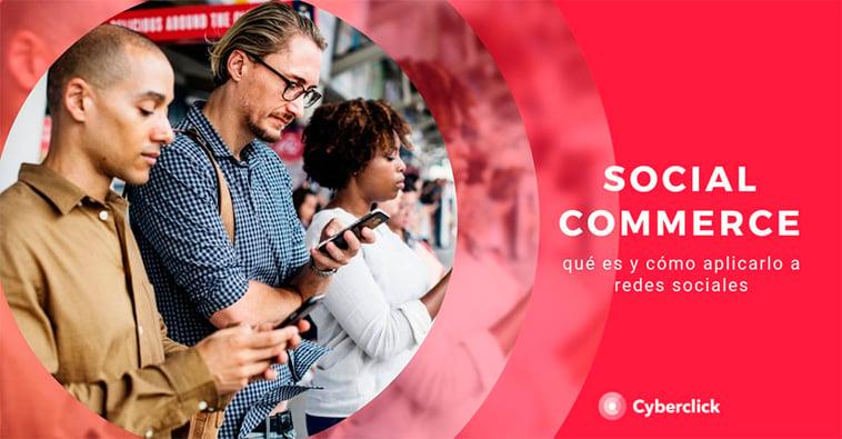 Social commerce: qué es y cómo aplicarlo a las redes sociales