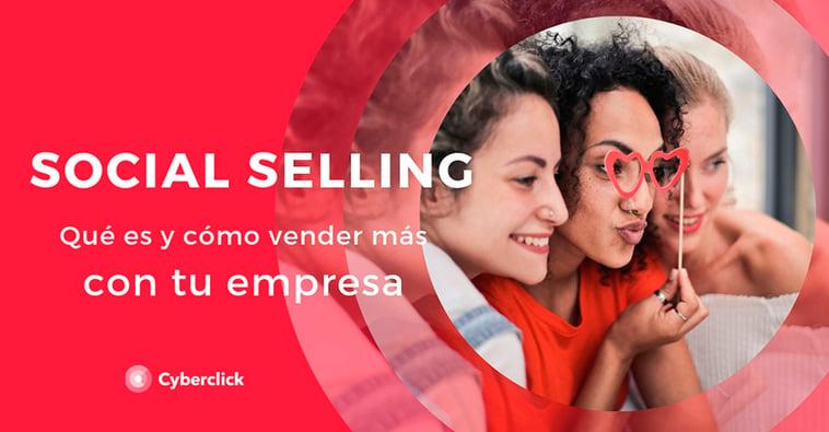 Qué es el Social Selling y cómo vender más con tu empresa