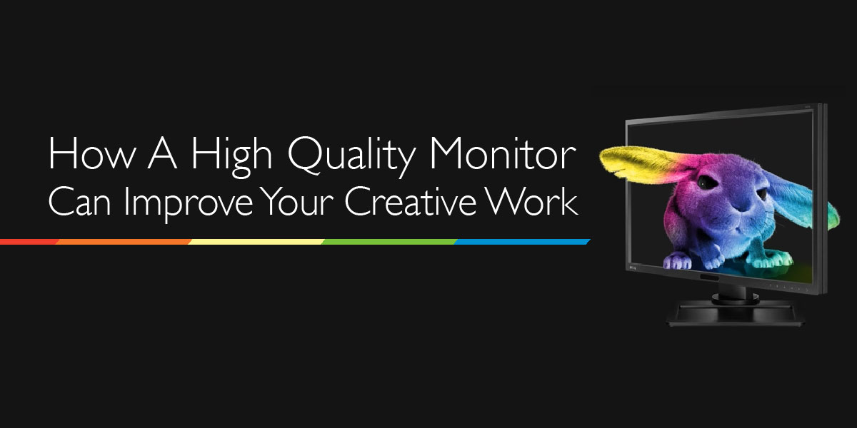 How_a_high_quality_monitor_can_improve_your_creative_work_blog.jpg
