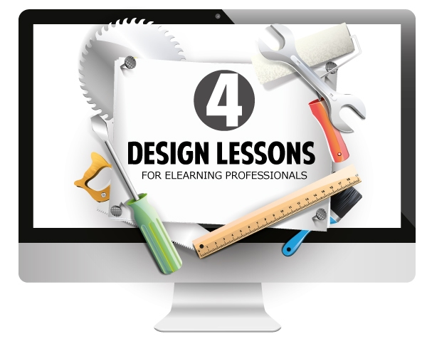 4 Design Lessons That Every eLearning Professional Must Learn