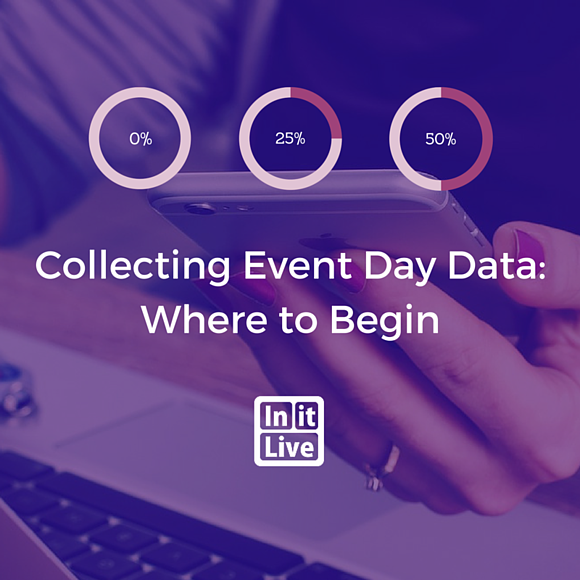 Collecting Event Day Data: Where to Begin