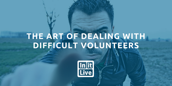 The Art of Dealing with Difficult Volunteers