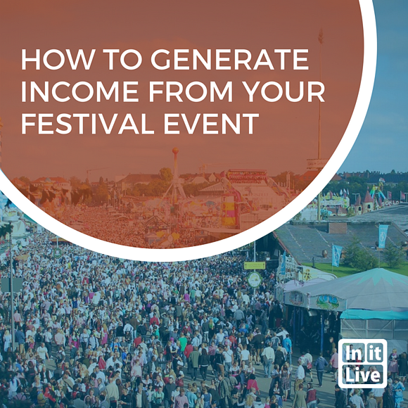 How to Generate Income From Your Festival