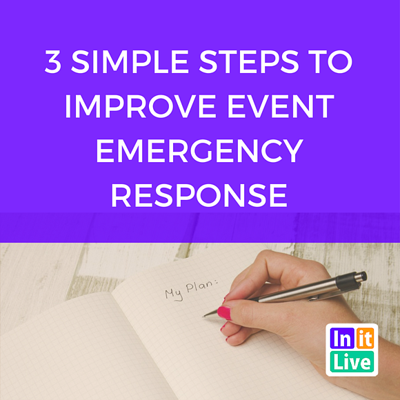 3 Simple Steps to Improve Event Emergency Response