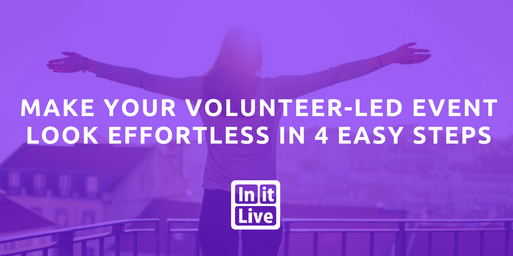 Make your volunteer-led event look effortless in 4 Easy Steps