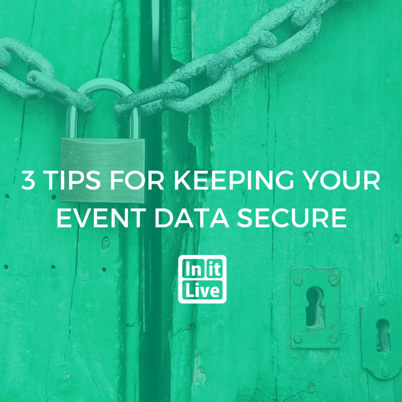 3 Tips For Keeping Your Event Data Secure