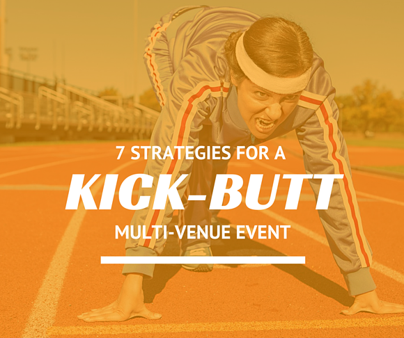 7 Strategies For a Kick-Butt Multi-Venue Event