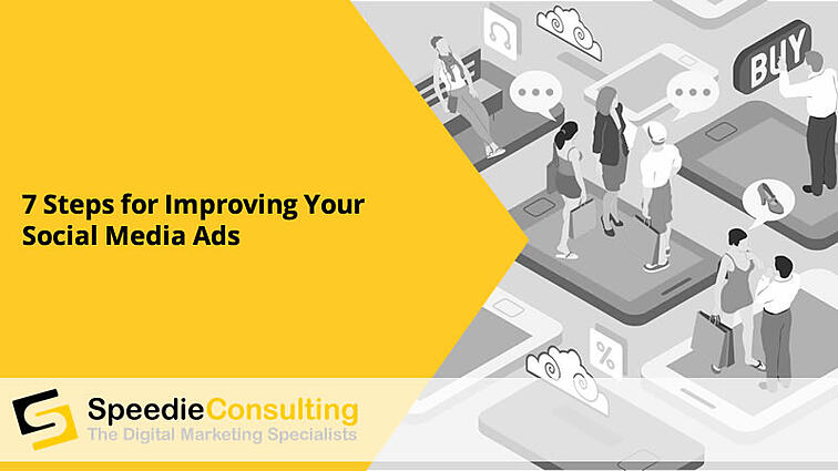 7 Steps for Improving Your Social Media Ads