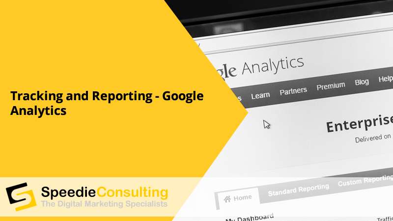 Tracking and Reporting – Google Analytics
