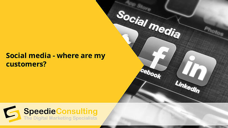 Social media – where are my customers?