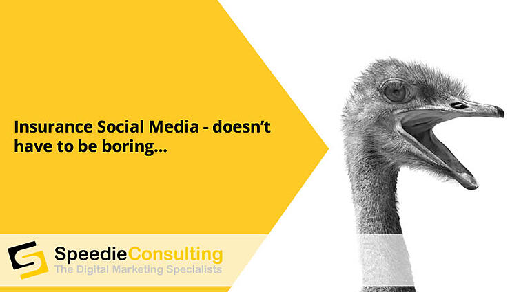 Insurance social media marketing - doesn't have to be boring…
