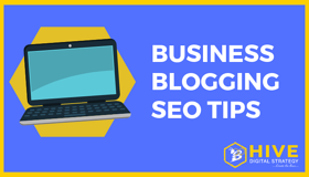 Business Blogging SEO Tips
