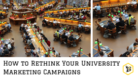 How to Rethink Your University Marketing Campaigns