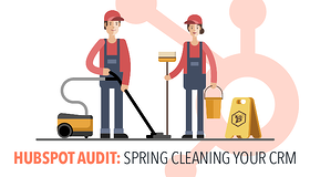 HubSpot Audit: Spring Cleaning Your CRM
