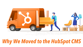 Why We Moved to the HubSpot CMS