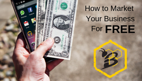 How to Market Your Business for Free