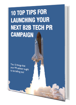 10 Top Tips for launching your next B2B Tech PR Campaign