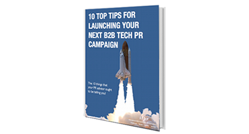 10 tips for launching your next B2B Tech PR campaign