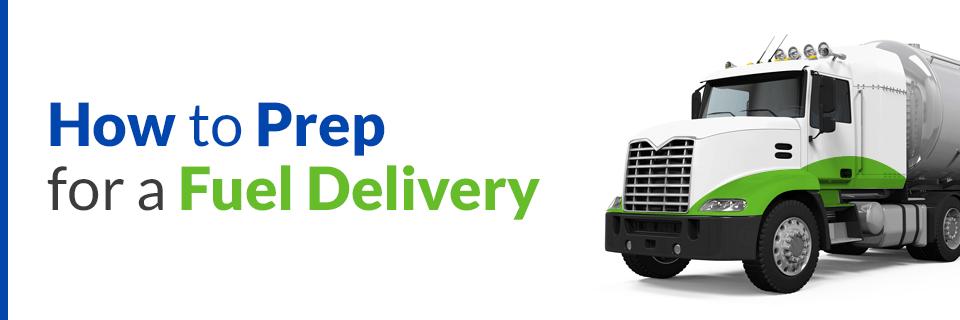 prepare for fuel delivery