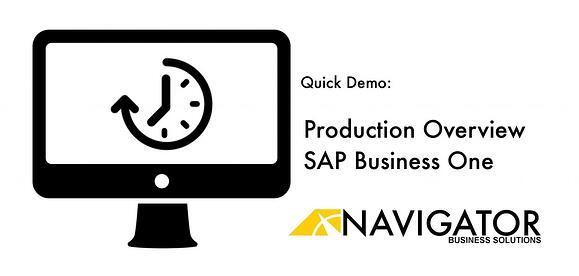 Navigator Quick Demo: Production Overview, SAP Business One