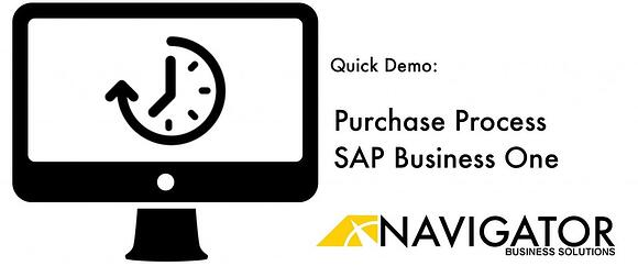 Navigator Quick Demo: Purchase Process, SAP Business One