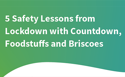 5 safety lessons from lockdown with Countdown,PAK'nSAVEand Briscoes