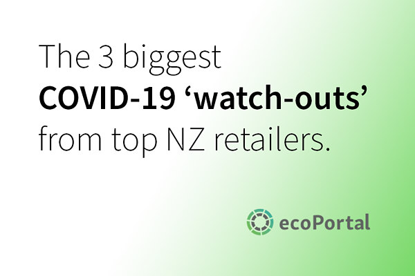 The 3 biggest COVID-19 'watch-outs' from top NZ retailers