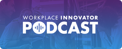 workplace innovator podcast
