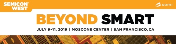 SEMICON West 2019 | Moscone Center, San Francisco | July 9-11, 2019