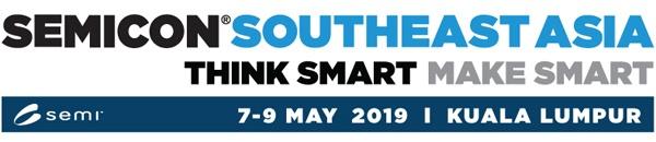 SEMICON Southeast Asia | 7-9 May 2019 | Kuala Lumpur