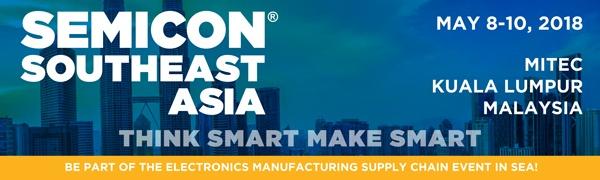 SEMICON Southeast Asia | May 8-10, 2018 | MITEC, Kuala Lumpur, Malaysia