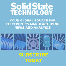 Solid State Technology | Subscribe Today