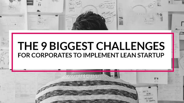 9 biggest challenges to implement lean startup in a corporate.jpg