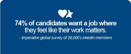 '74% of candidates want a job where they feel like their work matters'