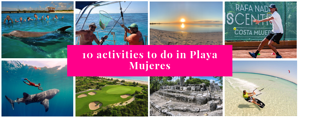 10 activities to do in Playa Mujeres
