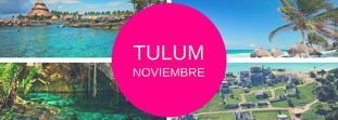 Razones para visitar Tulum en noviembre