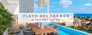Visiting Playa del Carmen: a trendy to-do list