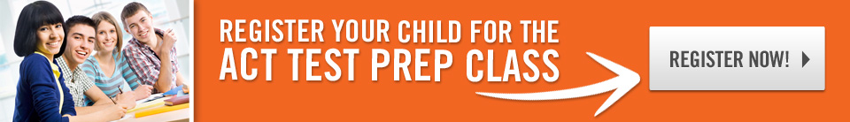 Register Your Child for the ACT Test Prep Class- Starts February 10th