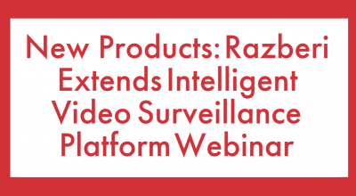 Razberi Technologies Extends Its Intelligent Video Surveillance Platform