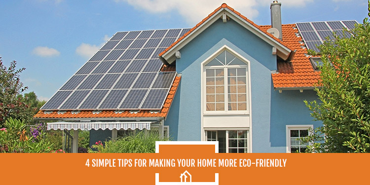 4-Simple-Tips-for-Making-Your-Home-More-Eco-Friendly