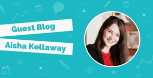 Aisha Kellaway Guest Blog