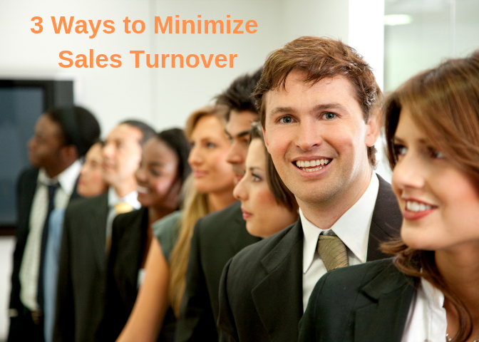 3 Ways to Minimize Sales Turnover