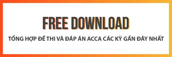 Tổng hợp đề thi và đáp án ACCA các kỳ gần nhất