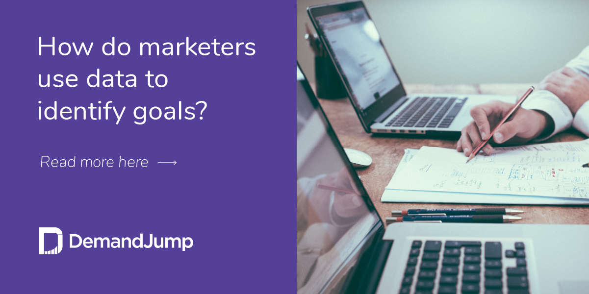 How do marketers use data to identify goals?