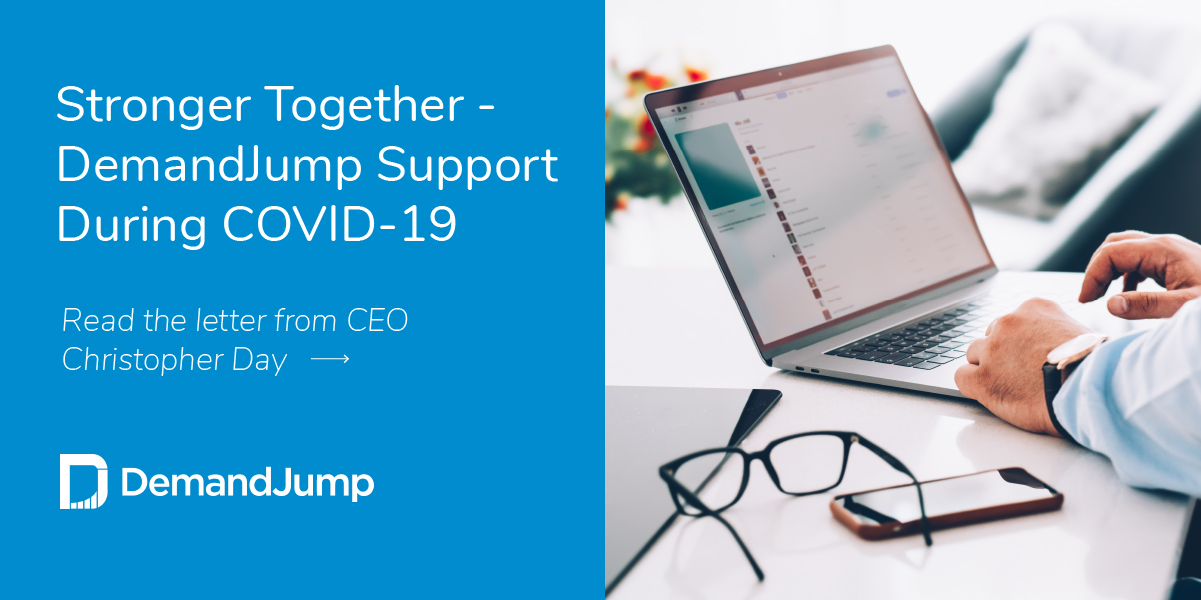 Stronger Together - DemandJump Support During COVID-19