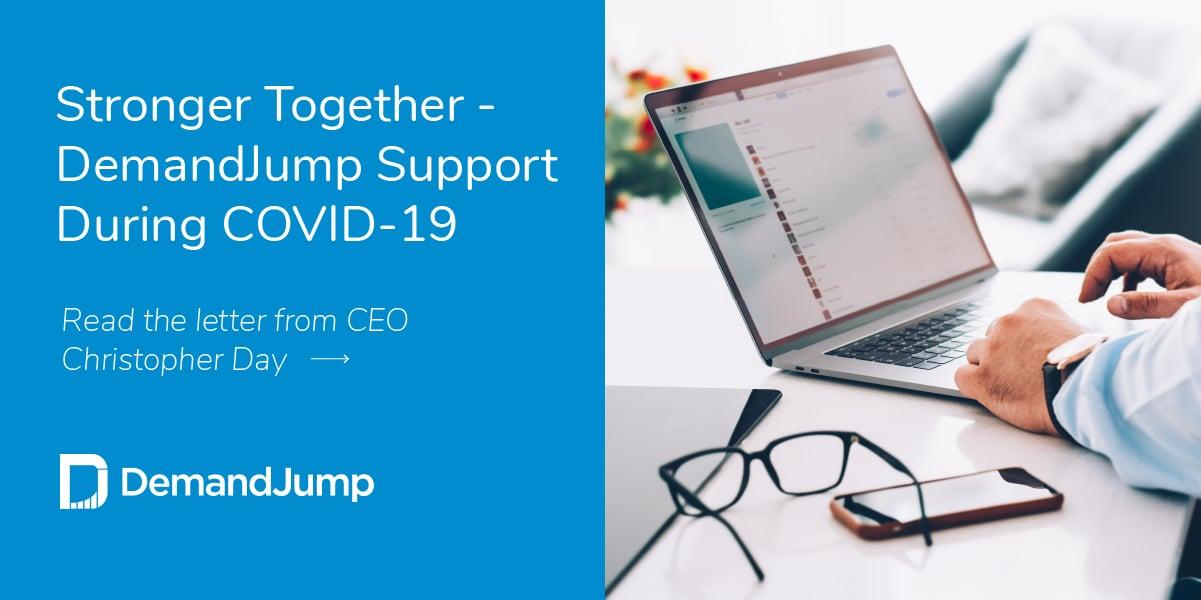 Stronger Together - DemandJump Support During COVID-19