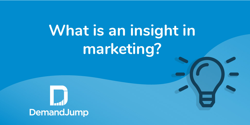 What is an insight in marketing?