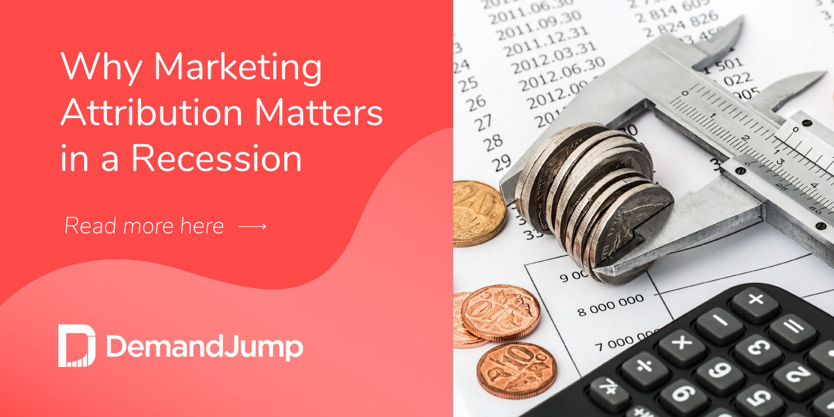 Why Marketing Attribution Matters in a Recession