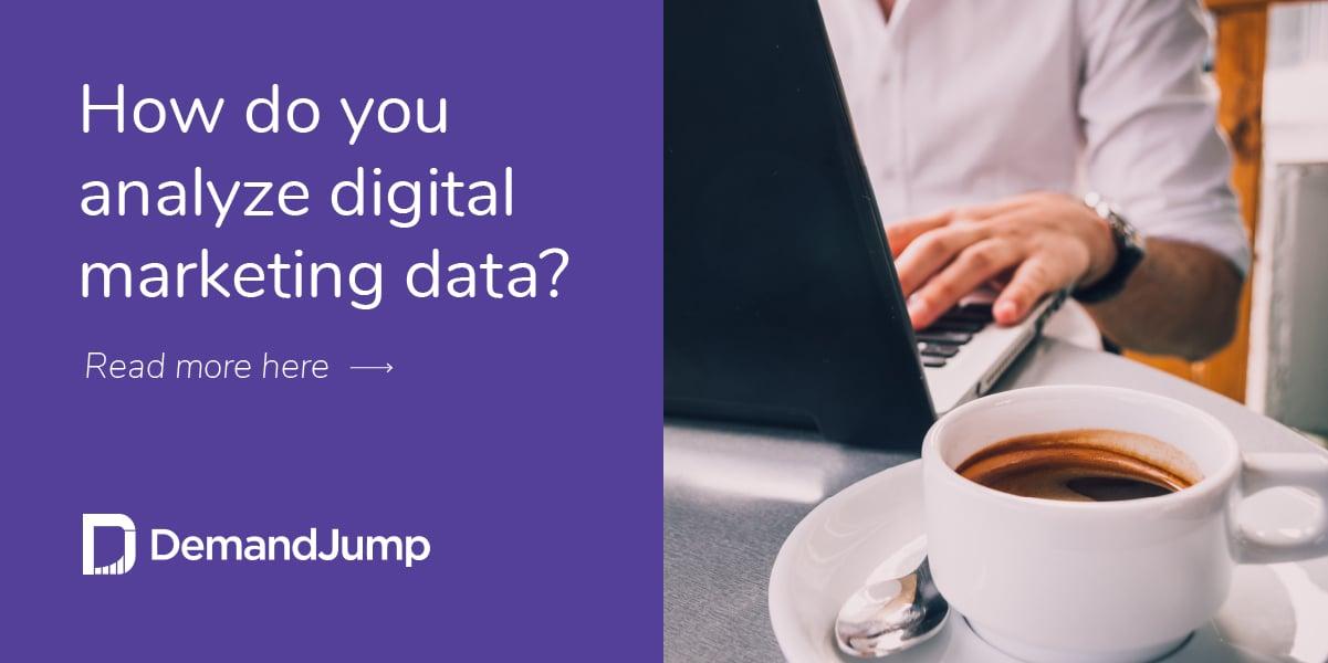 How do you analyze digital marketing data?